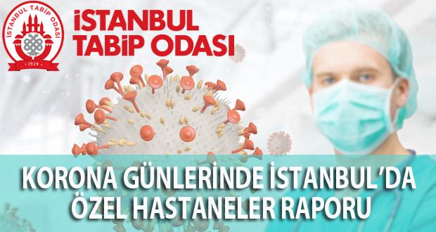 Korona Günlerinde İstanbul'da Özel Hastaneler Raporu